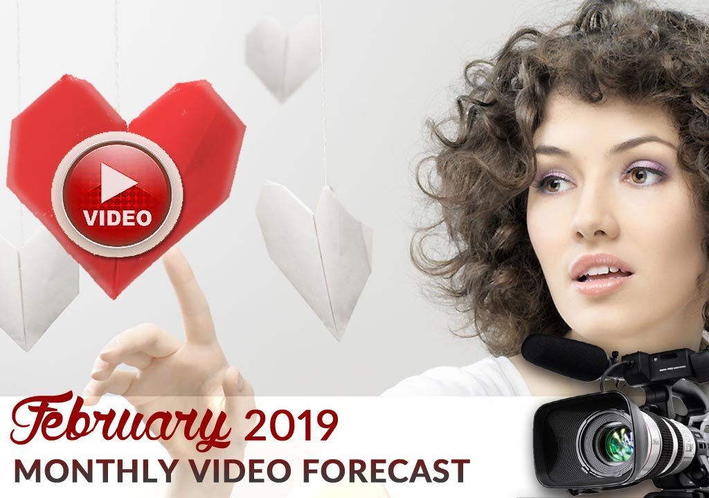 FEBRUARY 2019 MONTHLY VIDEO FORECAST